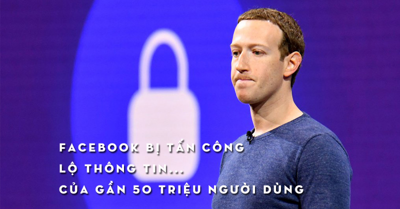 facebook-bi-tan-cong-lo-thong-tin-cua-gan-50-trieu-nguoi-dung